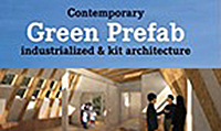 Contemporary Green Prefab: Industrialized and Kit Architecture